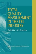 Total Quality Measurement in the Oil Industry