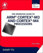 The Definitive Guide to ARM (R) Cortex (R)-M3 and Cortex (R)-M4 Processors