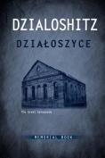 Dzialoszyce Memorial Book - An English Translation of Sefer Yizkor Shel Kehilat Dzialoshitz Ve-Ha-Seviva
