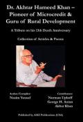 Dr. Akhtar Hameed Khan - Pioneer of Microcredit & Guru of Rural Development