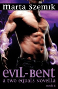 Evil-Bent