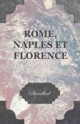 Rome, Naples Et Florence [FRE]
