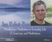 Mindfulness Meditation in Everyday Life and Exercises & Meditations [Audio]