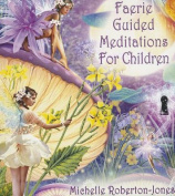 Faerie Guided Meditations for Children [Audio]