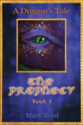 A Dragon's Tale - The Prophecy - Book 1