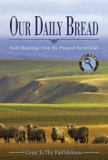 Our Daily Bread [Large Print]