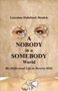 A Nobody in a Somebody World
