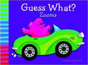 Guess What Zooms? [Board book]