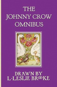 The Johnny Crow Omnibus Featuring Johnny Crow's Garden, Johnny Crow's Party and Johnny Crow's New Garden