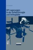 Op-Lagerungen in Der Unfallchirurgie Und Orthopadie [GER]