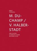 M. Duchamp/V. Halberstadt