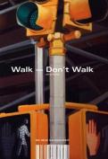 Jorg Extra: Walk-Don't Walk