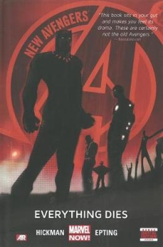 New Avengers - Volume 1: Everything Dies (Marvel Now) by Jonathan Hickman.