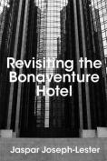 Revisiting the Bonaventure Hotel