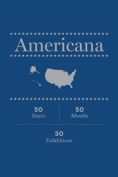 Americana - 50 States, 50 Months, 50 Exhibitions