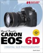 David Busch S Canon EOS 6d Guide to Digital Slr Photography