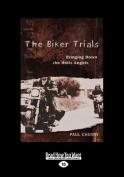 The Biker Trials [Large Print]