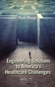Engineering Solutions to America's Healthcare Challenges