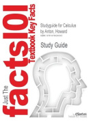 Studyguide for Calculus by Anton, Howard, ISBN 9780470647721