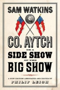 Co. Aytch, or a Side Show of the Big Show