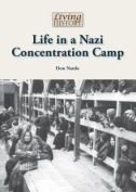 Life in a Nazi Concentration Camp (Living History