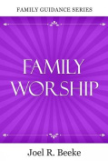 Family Worship, 2nd Edition