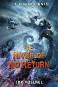 The River of No Return (Jaguar Stones