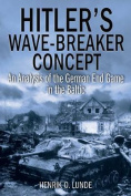 Hitler's Wave-Breaker Concept