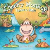 Cheeky Monkey Takes a Bath [Board book]