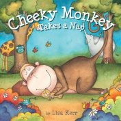 Cheeky Monkey Takes a Nap [Board book]