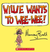 Willie Wants to Wee-Wee [Board book]