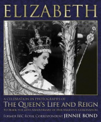 Elizabeth: Celebration in Photographs