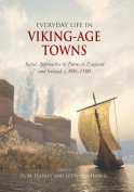 Everyday Life in Viking-Age Towns
