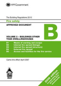 Approved Document B: Fire Safety: 2013