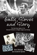 Balls, Gloves and Glory
