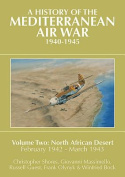 A History of the Mediterranean Air War, 1940-1945, Volume 2