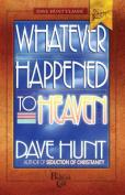 Whatever Happened to Heaven?