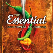 The Essential Southwest Cookbook