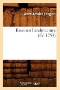 Essai Sur L'Architecture  [FRE]
