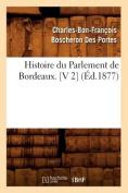 Histoire Du Parlement de Bordeaux. [V 2] (Ed.1877)  [FRE]