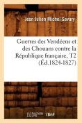Guerres Des Vendeens Et Des Chouans Contre La Republique Francaise, T2 (Ed.1824-1827)  [FRE]