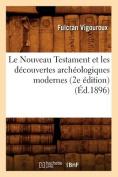 Le Nouveau Testament Et les Decouvertes Archeologiques Modernes (2e Edition)  [FRE]