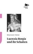 Lucrezia Borgia Und Ihr Schatten [GER]