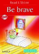 Be Brave: Level 3