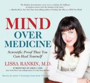 Mind Over Medicine [Audio]