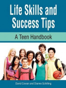 Life Skills and Success Tips, a Teen Handbook