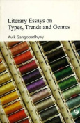 Literary Essays on Types, Trends and Genres