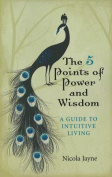 The 5 Points of Power and Wisdom