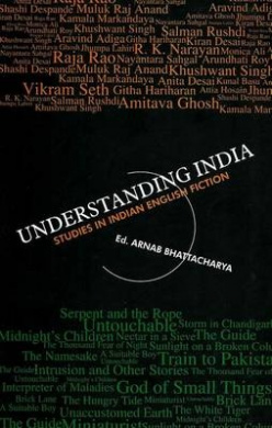 Understanding India: Studies in Indian English Fiction
