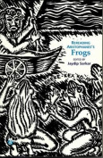 On Re-Reading Aristophanes's Frogs